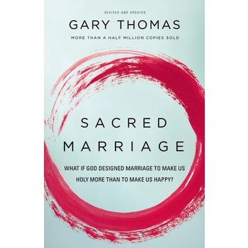 Sacred Marriage, by Gary Thomas