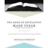 The Book Of Revelation Made Clear, by Douglas Connelly