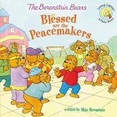 The Berenstain Bears Blessed Are The Peacemakers, by Mike Berenstain, Paperback