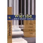 Wiersbe Bible Study Series: Jeremiah: Taking a Stand for the Truth