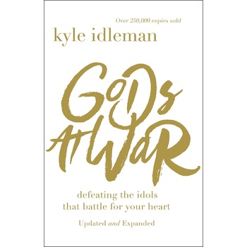 Gods at War, by Kyle Idleman, Paperback