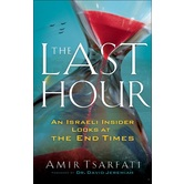 The Last Hour: An Israeli Insider Looks at the End Times, by Amir Tsarfati, Paperback