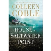 The House at Saltwater Point, Lavender Tides Series, Book 2, by Colleen Coble