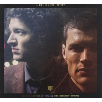 Run Wild. Live Free. Love Strong (Anniversary Edition), by for KING & COUNTRY, CD