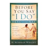 "Before You Say ""I Do"" Devotional, by H. Norman Wright, Paperback"