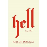 Hell: A Guide, by Anthony DeStefano, Hardcover