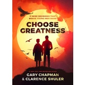 Choose Greatness, by Gary Chapman and Clarence Shuler