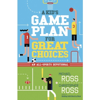 A Kids Game Plan for Great Choices, by Christopher Ross and Michael Ross, Paperback