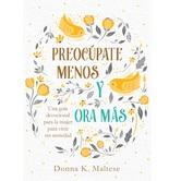 Preocupate Menos y Ora Mas, by Donna K. Maltese, Paperback