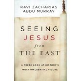 Seeing Jesus from the East, by Ravi Zacharias & Abdu Murray, Hardcover