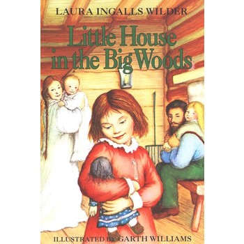 Little House in the Big Woods, by Laura Ingalls Wilder, Paperback, Grades 2-7