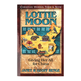YWAM, Lottie Moon: Giving Her All For China, Christian Heroes Then and Now, Grades 4-12