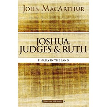Joshua, Judges, and Ruth, MacArthur Bible Studies Series, by John F. MacArthur, Paperback