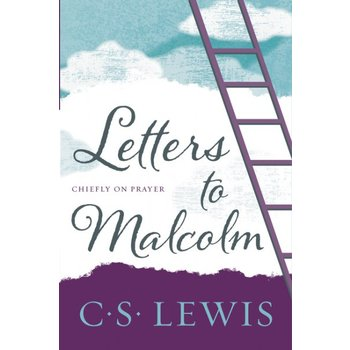 Letters to Malcolm, Chiefly on Prayer, by C. S. Lewis