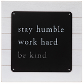 Stay Humble Work Hard Be Kind Wall Plaque, MDF, Black & White, 15 3/4 x 15 3/4 inches