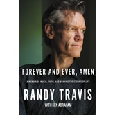 Forever and Ever, Amen, by Randy Travis, Hardcover
