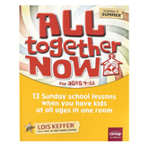 Group Publishing, All Together Now for Ages 4-12 Volume 4 Summer, 13 Sunday School Lessons, 157 Pages