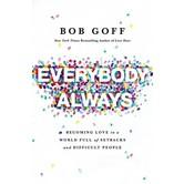 Everybody, Always, by Bob Goff, Audiobook