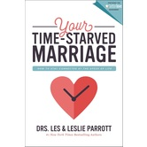 Your Time-Starved Marriage, by Les Parrott and Leslie Parrott, Paperback