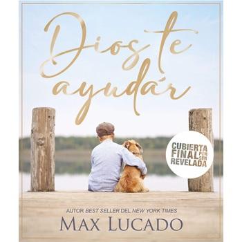 Dios Te Ayudara, by Max Lucado, Hardcover