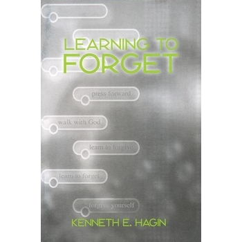 Learning to Forget, by Kenneth E. Hagin