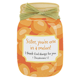 Imagine Design, 1 Thessalonians 1:2 Sister Youre One In A Melon Magnet, Orange, 2 1/4 x 3 3/4 inches