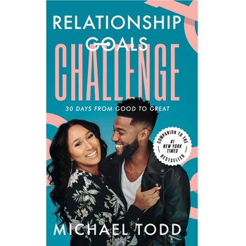 Relationship Goals Challenge: Thirty Days From Good To Great, by Michael Todd, Hardcover