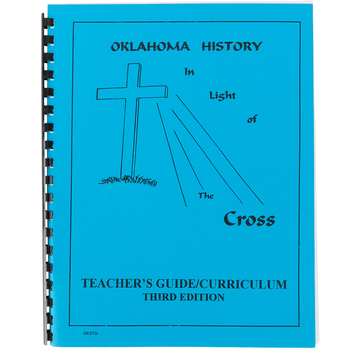 Oklahoma History in Light of the Cross High School Teacher's Guide/Curriculum, Third Edition, 90 Pages, Grades 9-12