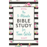 The 5-Minute Bible Study for Teen Girls, by Carey Scott, Paperback