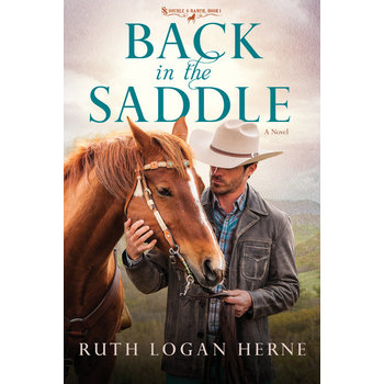 Back in the Saddle, Double S Ranch Series, Book 1, by Ruth Logan Herne