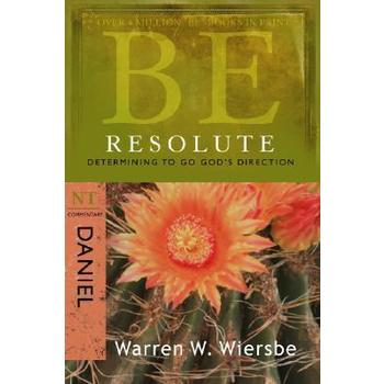 Be Resolute (Daniel): Determining to Go God's Direction
