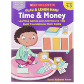 Scholastic, Play & Learn Math: Time & Money Workbook, 64 Pages, Grades 1-3