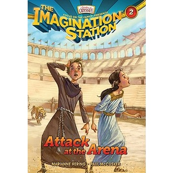 Attack at the Arena, Adventures In Odyssey: Imagination Station, Book 2, by Marianne Hering
