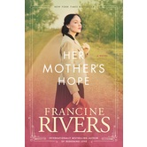 Her Mother's Hope, Marta's Legacy Series, Book 1, by Francine Rivers