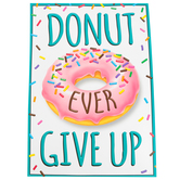 Trend, Donut Ever Give Up ARGUS Motivational Poster, 13.37 x 19 Inches, 1 Piece