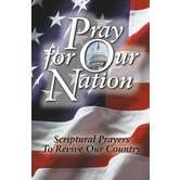 Pray for Our Nation: Scriptural Prayers to Revive Our Country, by Keith Provance and Megan Provance