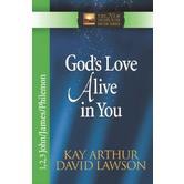 New Inductive Study Series: God's Love Alive in You: 1,2,3 John, James, Philemon