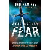 Destroying Fear, by John Ramirez, Paperback