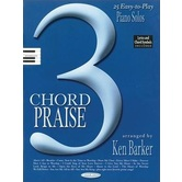 3 Chord Praise: Easy-To-Play Piano Solos
