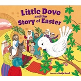 Little Dove and the Story of Easter, by Nadja Sarell, Board Book