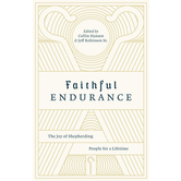 Faithful Endurance, by Collin Hansen & Jeff Robinson, Sr., Paperback