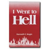 I Went to Hell, by Kenneth E. Hagin