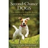 Second-Chance Dogs, by Callie Smith Grant, Paperback