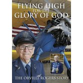 Flying High for the Glory of God: The Orville Rogers Story, DVD