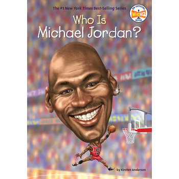 Who Is Michael Jordan, by Kirsten Anderson and Dede Putra, Paperback