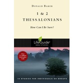 1 & 2 Thessalonians: How Can I Be Sure?, LifeGuide Series, by Donald Baker, Paperback