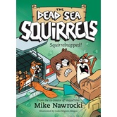 Squirrelnapped, The Dead Sea Squirrels, Book 4, by Mike Nawrocki, Paperback