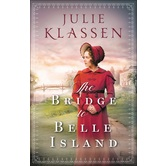 The Bridge to Belle Island, by Julie Klassen, Paperback