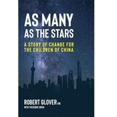 As Many As The Stars: A Story of Change for the Children of China, by Robert Glover, Hardcover