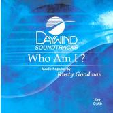 Who Am I, Accompaniment Track, As Made Popular by Rusty Goodman, CD